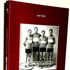 Coleccionismo deportivo: B3205 - LOS HERMANOS RODRIGUEZ BARROS. TRES DECADAS DEL MEJOR CICLISMO NACIONAL. JUAN OSES.. Lote 166969320