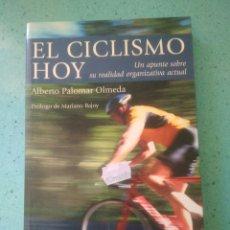 Coleccionismo deportivo: EL CICLISMO DE HOY ALBERTO PALOMAR OLMEDA PRÓLOGO DE MARIANO RAJOY. Lote 168699556