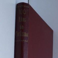 Coleccionismo deportivo: 100 AÑOS DE CICLISMO - SIMON RUFO Y PRESENTADO POR DALMACIO LANGARICA. Lote 169176580