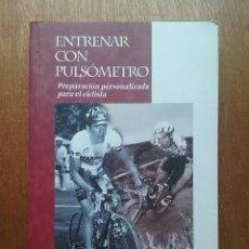 Coleccionismo deportivo: ENTRENAR CON PULSOMETRO, PREPARACION PERSONALIZADA PARA EL CICLISTA, ANTXON GORROTXATEGI, DORLETA. Lote 170231592