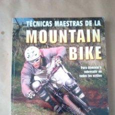 Coleccionismo deportivo: TECNICAS MAESTRAS DE LA MOUNTAIN BIKE-PARA DOMINAR Y SOBRESALIR EN TODOS LOS ESTILOS-2006 -200 PAG. Lote 170528564