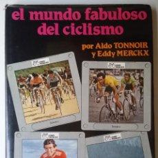 Colecionismo desportivo: EDDY MERCKX LIBRO EL MUNDO FABULOSO DEL CICLISMO . Lote 171145629