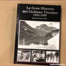 Coleccionismo deportivo: LA GRAN HISTORIA DEL CICLISMO VIZCAÍNO (1884-1999). JOSÉ ANTONIO DÍAZ. EDITADO EN EL AÑO 2000.. Lote 177847885