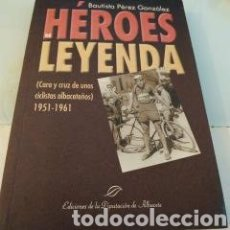 Coleccionismo deportivo: HÉROES DE LEYENDA BAUTISTA PÉREZ GONZÁLEZ. Lote 178365305