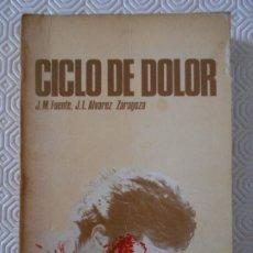 Coleccionismo deportivo: CICLO DE DOLOR. J. M. FUENTE / J. L. ALVAREZ ZARAGOZA. BIOGRAFIA DEL INOLVIDABLE CICLISTA JOSE MANUE. Lote 178929137