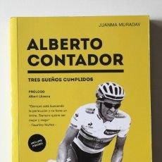 Coleccionismo deportivo: JUANMA MURADAY - ALBERTO CONTADOR. TRES SUEÑOS CUMPLIDOS - AL POSTE + PÓSTER CONTADOR. Lote 180469452