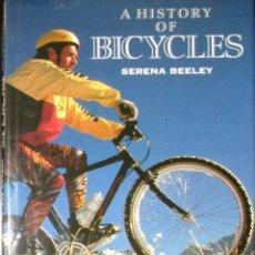 Coleccionismo deportivo: HISTORIA DE LA BICICLETA. DE LAS HOBBY HORSE A LAS MOUNTAIN BIKE. SERENA BEELEY. 1992.. Lote 181881731