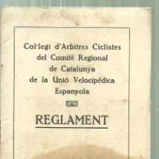 Coleccionismo deportivo: 1539.- CICLISMO - REGLAMENT DEL COMITE REGIONAL DE CATALUNYA DE UNION VELOCIPEDA ESPANYOLA. Lote 183293465