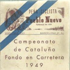 Coleccionismo deportivo: 1539.- CICLISMO - PEÑA CICLISTA PUEBLO NUEVO - CAMPEONATO DE CATALUÑA FONDO EN CARRETERA 1949. Lote 183294591