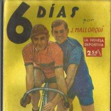 Coleccionismo deportivo: 6 DÍAS (LA NOVELA DEPORTIVA Nº5) [MALLORQUÍ, J.] AÑO 1943. Lote 183412676