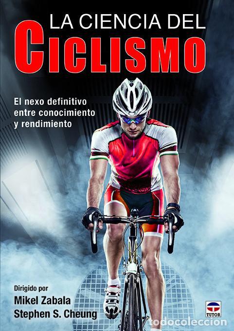 LA CIENCIA DEL CICLISMO - MIKEL ZABALA/STEPHEN S. CHEUNG (Coleccionismo Deportivo - Libros de Ciclismo)