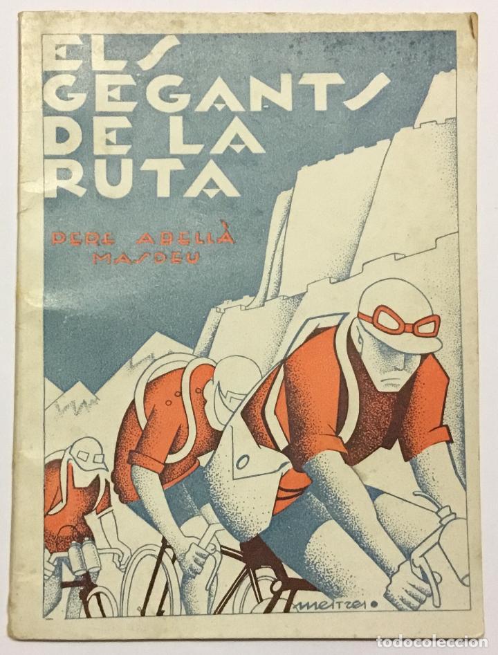 ELS GEGANTS DE LA RUTA. ABELLÀ MASDEU, PERE. BARCELONA, 1932. 39 PAG. ILUSTRADO POR MESTRES. FOTOS (Coleccionismo Deportivo - Libros de Ciclismo)