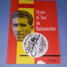 Coleccionismo deportivo: YO VIVI EL TOUR DE BAHAMONTES RAMON TORRES CICLISMO ORIGINAL AÑO 1959 PUBLICIDAD COCA COLA DAMM . Lote 189769153