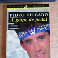 Coleccionismo deportivo: PEDRO DELGADO. A GOLPE DE PEDAL. Lote 190165548