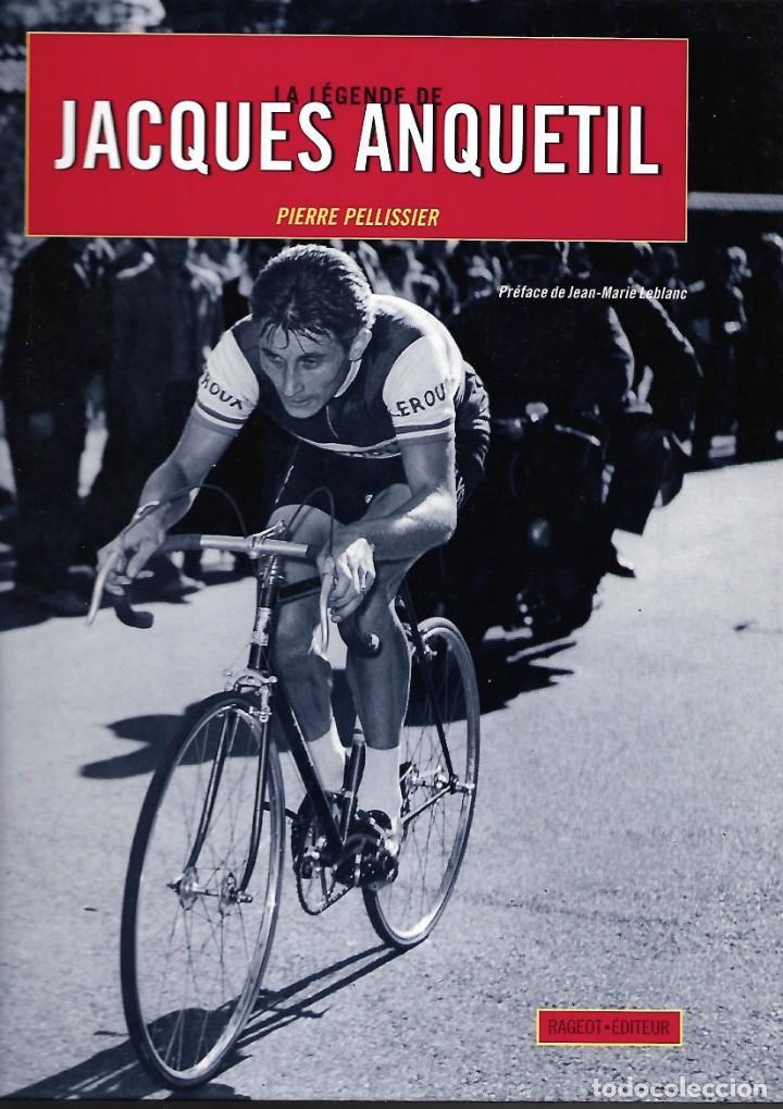 LE LEGENDE DE JACQUES ANQUETIL. EN FRANCÉS (Coleccionismo Deportivo - Libros de Ciclismo)