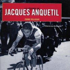 Coleccionismo deportivo: LE LEGENDE DE JACQUES ANQUETIL. EN FRANCÉS. Lote 190557180