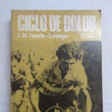 Coleccionismo deportivo: LIBRO CICLISMO/CICLO DE DOLOR/J.M. FUENTE EL TARANGU. . Lote 190841148