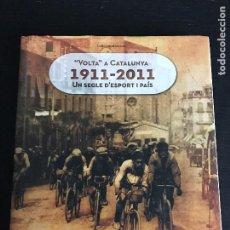 Coleccionismo deportivo: VOLTA A CATALUNYA 1911 2011 - LIBRO CICLISMO BICI BICICLETA TOUR GIRO VUELTA INDURAIN BH ORBEA. Lote 191324241
