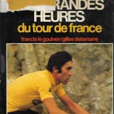 Coleccionismo deportivo: LIBRO EN FRANCE LES GRANDES HEURES DU TOUR DE FRANCE 1976 - 174 PAGINAS Y FOTOS . Lote 191928037