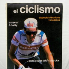 Coleccionismo deportivo: EL CICLISMO ASPECTOS TECNICOS Y MEDICOS A.NORET L.BAILLY EDITORIAL HISPANO EUROPEA. Lote 193013236