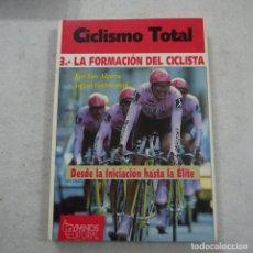 Coleccionismo deportivo: CICLISMO TOTAL 3. LA FORMACIÓN DEL CICLISTA - JOSÉ LUIS ALGARRA Y ANTXON GORROTXATEGI - GYMNOS. Lote 194711537