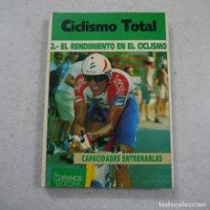 Coleccionismo deportivo: CICLISMO TOTAL 2. EL RENDIMIENTO EN EL CICLISMO - JOSÉ LUIS ALGARRA Y ANTXON GORROTXATEGI - GYMNOS. Lote 231217935