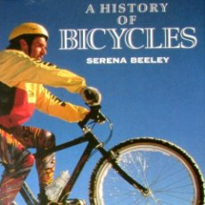 Coleccionismo deportivo: HISTORIA DE LA BICICLETA. DE LAS HOBBY HORSE A LAS MOUNTAIN BIKE. SERENA BEELEY. 1992.. Lote 196654437