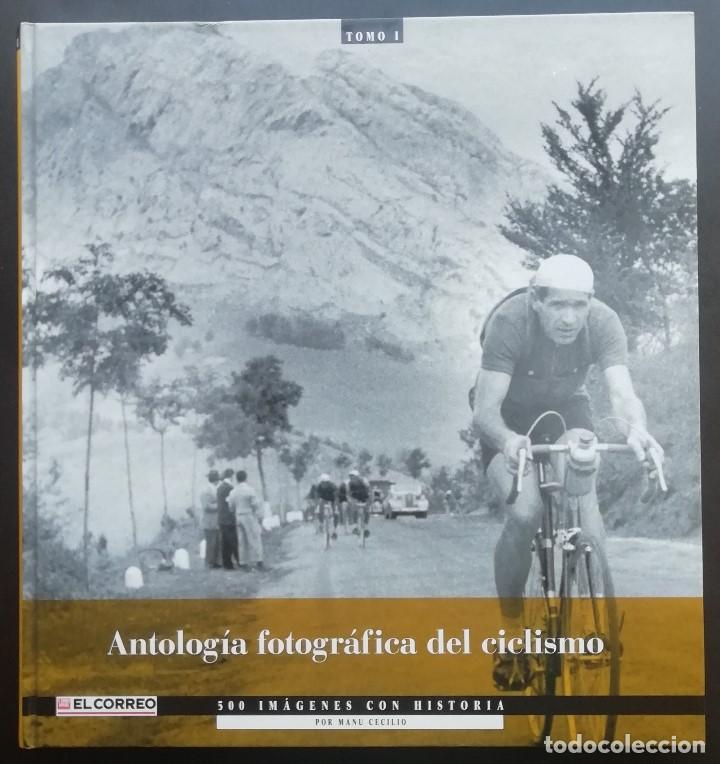 ANTOLOGÍA FOTOGRÁFICA DEL CICLISMO. 500 IMÁGENES CON HISTORIA. TOMO I. LIBRO TAPA DURA. 2004 (Coleccionismo Deportivo - Libros de Ciclismo)