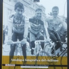 Coleccionismo deportivo: ANTOLOGÍA FOTOGRÁFICA DEL CICLISMO. 500 IMÁGENES CON HISTORIA. TOMO II. LIBRO TAPA DURA. 2004. Lote 198469447