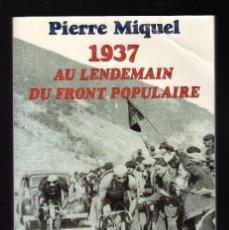 Colecionismo desportivo: 1937 AU LENDEMAIN DU FRONT POPULAIRE POR PIERRE MIQUEL - ÉDITIONS DENOËL, 1997 · PESO: 350 GRAMOS -. Lote 201547998