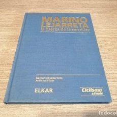 Coleccionismo deportivo: LIBRO CICLISMO MARINO LEJARRETA BIOGRAFÍA. ELKAR CICLISMO A FONDO.. Lote 203997940