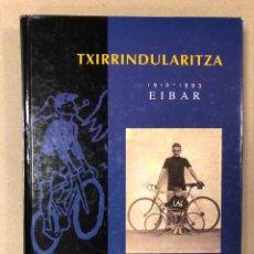 Coleccionismo deportivo: TXIRRINDULARITZA EIBAR (1910 - 1993). JUANJO SEBASTIÁN - BEGOÑA AZPIRI. CLUB CICLISTA EIBARRES. Lote 204526200