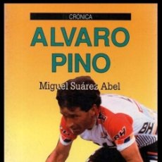 Colecionismo desportivo: ALVARO PINO. MIUGUEL SUAREZ ABEL. CICLISTA DE PONTEAREAS, CICLISMO. GALICIA. ED. XERAIS VIGO 1989.. Lote 204636133