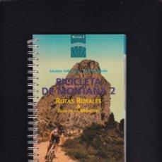 Coleccionismo deportivo: BICICLETA DE MONTAÑA 2 - ALICANTE - RUTAS RURALES & GUÍA DE LA MONTAÑA - ALCOY 1994. Lote 204820802