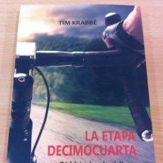 Coleccionismo deportivo: LIBRO LA ETAPA DECIMOCUARTA, DE TIM KRABBÉ. 71 HISTORIAS DE CICLISMO. LIBROS DE RUTA, 1ª ED. 2017. Lote 244932130