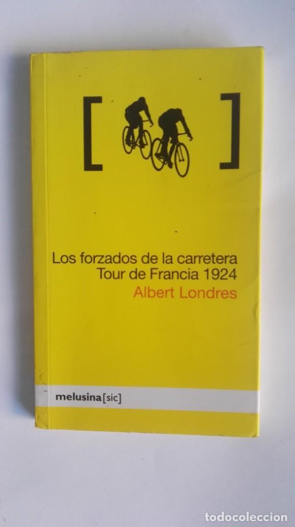 LOS FORZADOS DE LA CARRETERA TOUR DE FRANCIA 1924 (Coleccionismo Deportivo - Libros de Ciclismo)
