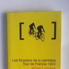 Coleccionismo deportivo: LOS FORZADOS DE LA CARRETERA TOUR DE FRANCIA 1924. Lote 205722312