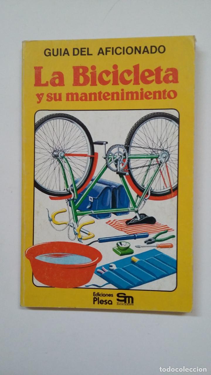GUÍA DEL AFICIONADO. LA BICICLETA Y SU MANTENIMIENTO. - TONY LAWLER. TDK133 (Coleccionismo Deportivo - Libros de Ciclismo)