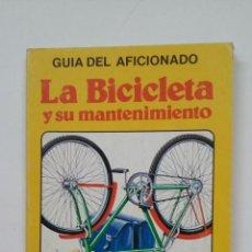 Coleccionismo deportivo: GUÍA DEL AFICIONADO. LA BICICLETA Y SU MANTENIMIENTO. - TONY LAWLER. TDK133. Lote 205789680