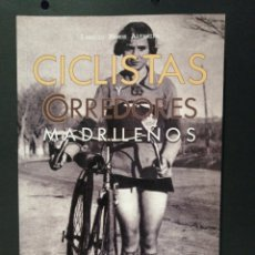 Coleccionismo deportivo: CICLISTAS Y CORREDORES MADRILEÑOS EDICIONES LA LIBRERIA. Lote 207671666