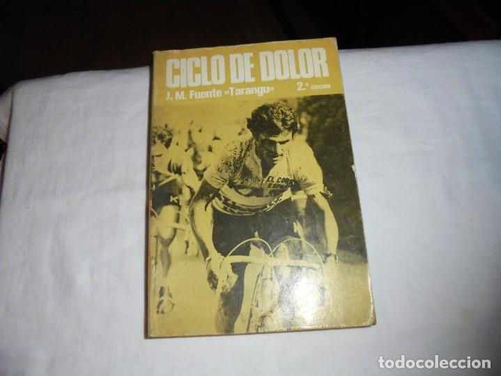 CICLO DE DOLOR.J.M.FUENTE(TARANGU).OVIEDO 1977.-2ª EDICION (Coleccionismo Deportivo - Libros de Ciclismo)