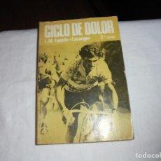 Coleccionismo deportivo: CICLO DE DOLOR.J.M.FUENTE(TARANGU).OVIEDO 1977.-2ª EDICION. Lote 209616905