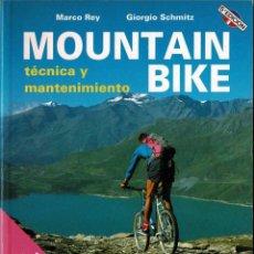 Coleccionismo deportivo: MOUNTAIN BIKE. TÉCNICA Y MANTENIMIENTO - MARCO REY Y GIORGIO SCHMITZ. Lote 210475081