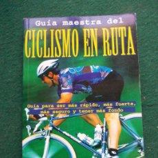 Coleccionismo deportivo: GUÍA MAESTRA DEL CICLISMO EN RUTA. Lote 214330637