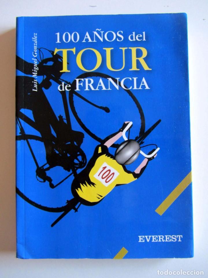 100 AÑOS DEL TOUR DE FRANCIA. LUIS MIIGUEL GONZALEZ. (Coleccionismo Deportivo - Libros de Ciclismo)