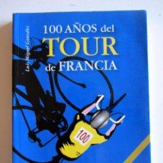 Coleccionismo deportivo: 100 AÑOS DEL TOUR DE FRANCIA. LUIS MIIGUEL GONZALEZ.. Lote 217254368