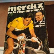 Coleccionismo deportivo: MERCKX OU LA RAGE DE VAINCRE / LA RABIA POR CONQUISTAR / LEON ZITROEN 1969. Lote 217275777