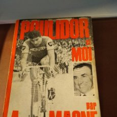 Coleccionismo deportivo: POULIDOR ET MOI / POULIDOR Y YO ANTONON MAGNE 1968. Lote 217276023