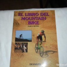 Coleccionismo deportivo: EL LIBRO DEL MOUNTAIN BIKE.PABLO BUENO.DESNIVEL 1992.-1ª EDICION. Lote 218798410