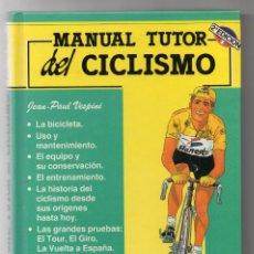 Coleccionismo deportivo: MANUAL TUTOR DEL CICLISMO. JEAN PAUL VESPINI. Lote 218868530